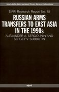 Cover for Russian Arms Transfers to East Asia in the 1990s