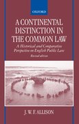 A Continental Distinction in the Common Law A Historical and Comparative Perspective on English Public Law