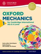 Cover for Mathematics for Cambridge International AS & A Level Oxford Mechanics 1 for Cambridge International AS & A Level - 9780198306917