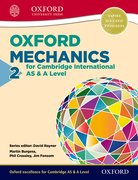 Cover for Oxford Mechanics 2 for Cambridge International AS & A Level - 9780198306924