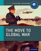 Cover for The Move to Global War: IB History Course Book