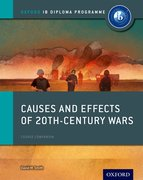 Cover for Causes and Effects of 20th Century Wars: IB History Course Book
