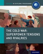 Cover for The Cold War - Tensions and Rivalries: IB History Course Book