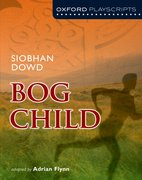 Oxford Playscripts: Bog Child