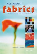 All about Fabrics An Introduction to Needlecraft. GCSE edition