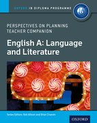 Cover for IB Perspectives on Planning English A: Language and Literature Teacher Companion