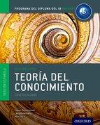Cover for IB Teoria del Conocimiento Libro del Alumno: Programa del Diploma del IB Oxford