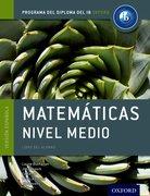 Cover for IB Matematicas Nivel Medio Libro del Alumno: Programa del Diploma del IB Oxford - 9780198338765
