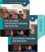 Cover for The Cold War - Tensions and Rivalries: IB History Print and Online Pack