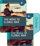 Cover for The Move to Global War: IB History Print and Online Pack