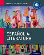 Cover for Espanol A: Literatura, Libro del Alumno: Programa del Diploma del IB Oxford