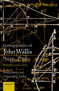 The Correspondence of John Wallis (1616-1703) Volume 1 (1641 - 1659)