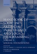 Handbook of Logic in Artificial Intelligence and Logic Programming Volume 1: Logic Foundations