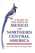 Cover for A Guide to the Birds of Mexico and Northern Central America