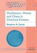 Cover for Oscillations, Waves, and Chaos in Chemical Kinetics