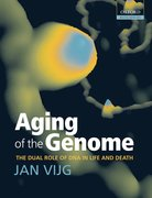 Aging of the Genome The dual role of DNA in life and death