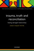 Cover for Trauma, Truth and Reconciliation