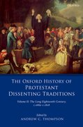 Cover for The Oxford History of Protestant Dissenting Traditions, Volume II
