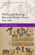 Cover for Writing and Reading Byzantine Secular Poetry, 1025-1081