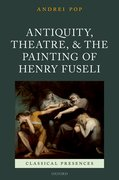 Cover for Antiquity, Theatre, and the Painting of Henry Fuseli