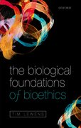 Cover for The Biological Foundations of Bioethics