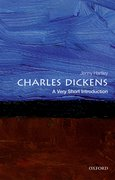 Cover for Charles Dickens: A Very Short Introduction - 9780198714996