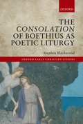 Cover for The <em>Consolation</em> of Boethius as Poetic Liturgy
