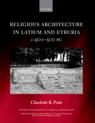 Cover for Religious Architecture in Latium and Etruria, <em>c</em>. 900-500 BC