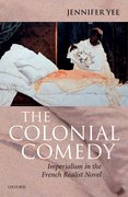 Cover for The Colonial Comedy: Imperialism in the French Realist Novel