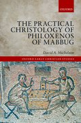 Cover for The Practical Christology of Philoxenos of Mabbug