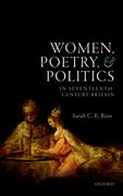 Cover for Women, Poetry, and Politics in Seventeenth-Century Britain - 9780198724209
