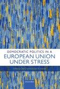 Democratic Politics in a European Union Under Stress