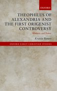Cover for Theophilus of Alexandria and the First Origenist Controversy