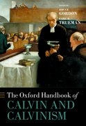 Cover for The Oxford Handbook of Calvin and Calvinism