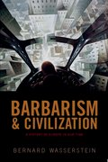 Barbarism and Civilization A History of Europe in our Time