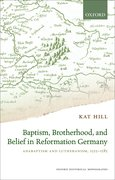 Cover for Baptism, Brotherhood, and Belief in Reformation Germany