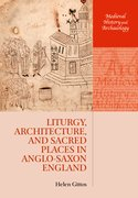 Cover for Liturgy, Architecture, and Sacred Places in Anglo-Saxon England
