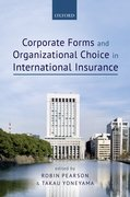 Cover for Corporate Forms and Organisational Choice in International Insurance