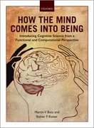Cover for How the Mind Comes into Being - 9780198739692