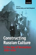 Cover for Constructing Russian Culture in the Age of Revolution: 1881-1940