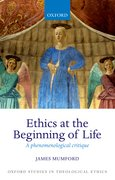 Cover for Ethics at the Beginning of Life