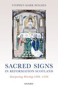 Cover for Sacred Signs in Reformation Scotland