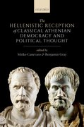 Cover for The Hellenistic Reception of Classical Athenian Democracy and Political Thought