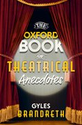 Cover for The Oxford Book of Theatrical Anecdotes