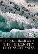 Cover for The Oxford Handbook of the Philosophy of Consciousness