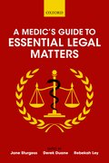 Cover for A Medic's Guide to Essential Legal Matters - 9780198749851