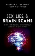 Cover for Sex, Lies, and Brain Scans - 9780198752899