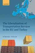 Cover for The Liberalization of Transportation Services in the EU and Turkey