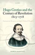 Cover for Hugo Grotius and the Century of Revolution, 1613-1718