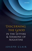 Cover for Discerning the Good in the Letters & Sermons of Augustine